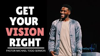 YOUR VISION MATTERS | Pastor Mike Todd 2020 Motivational Sermon