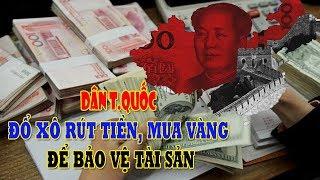 Người Trung Quốc đổ đi mua vàng rút tiền khỏi ngân hàng và chứng khoán