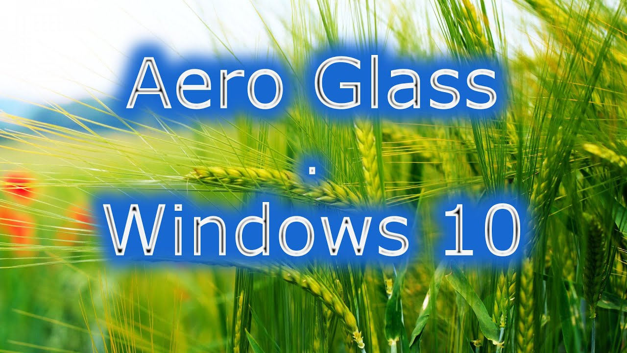 Aero Glass Windows 10 - YouTube