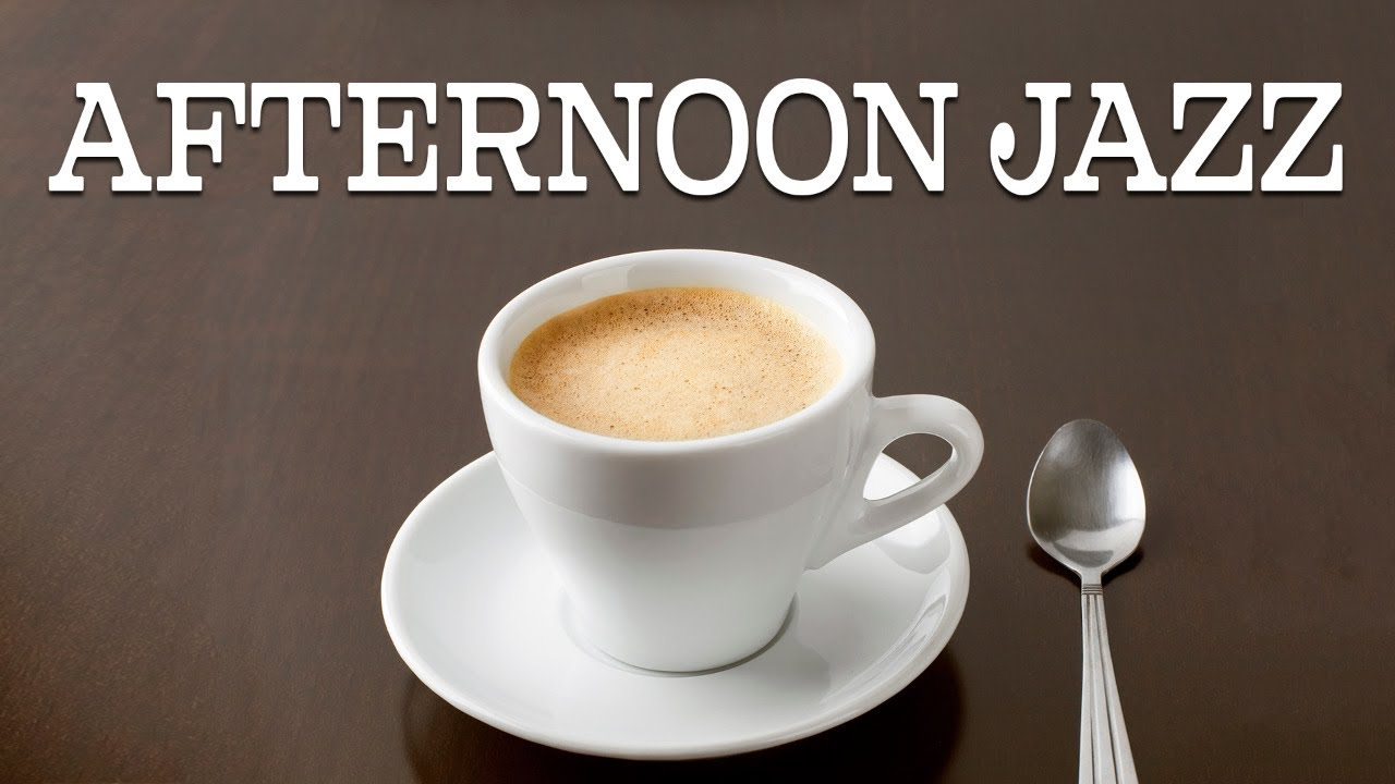Afternoon JAZZ - Relaxing Cafe Jazz Music - Lounge Music For Study, Work, Relax