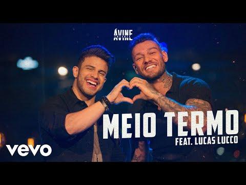 Avine Vinny – Meio Termo (Letra) ft Lucas Lucco