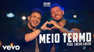 Avine Vinny, Lucas Lucco - Meio Termo (Ao Vivo)