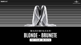 Repeat youtube video Maximilian - Blonde, Brunete (Tot Felu' de Fete)