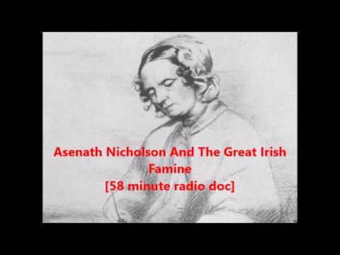 Irish History - Asenath Nicholson And The Great Irish Famine - [58 mins radio doc]