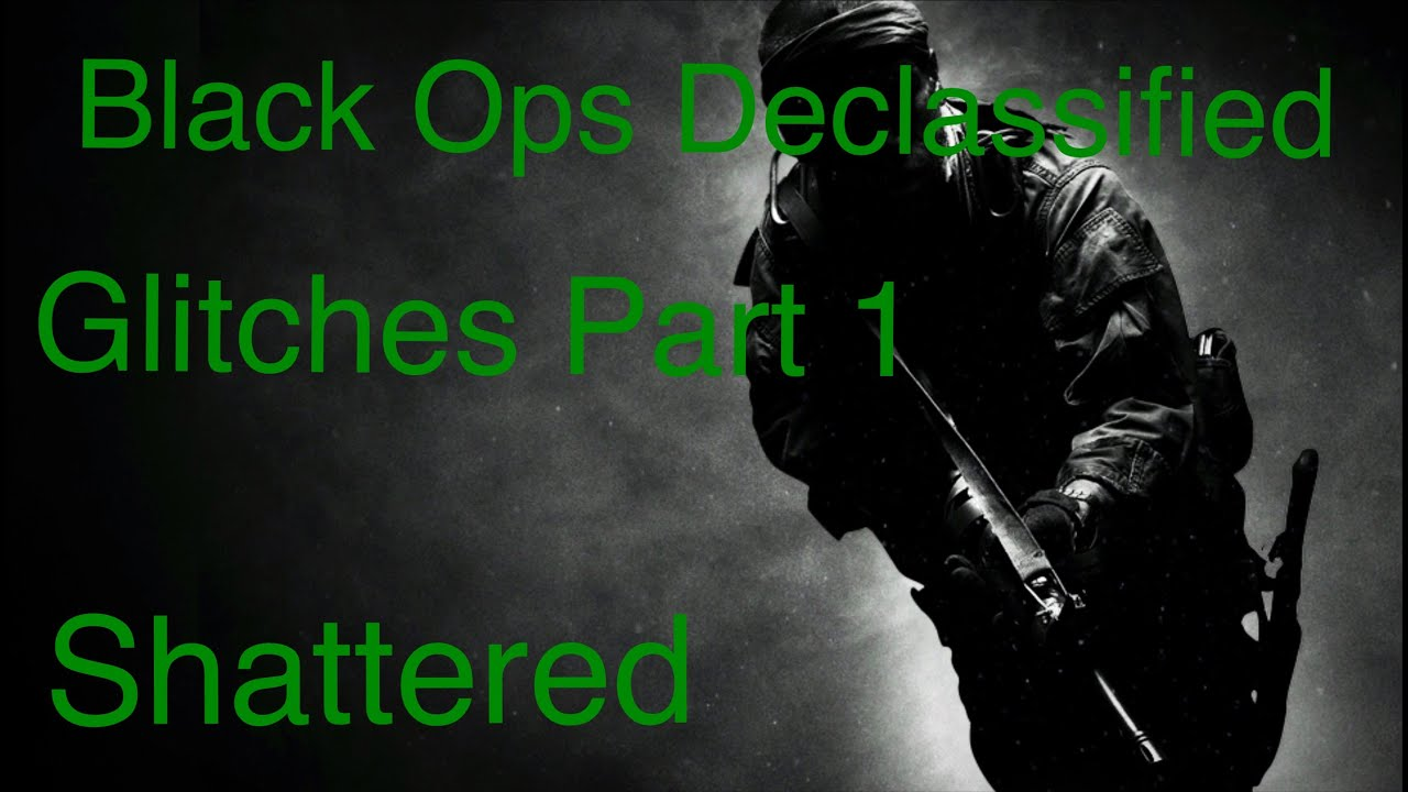 Call of Duty Black ops Declified Glitch on Shattered - GETTING ... Call Of Duty Black Ops Declified Maps on