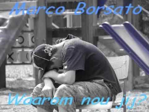 Marco Borsato - Waarom nou jij?  MET SONGTEKST!!!