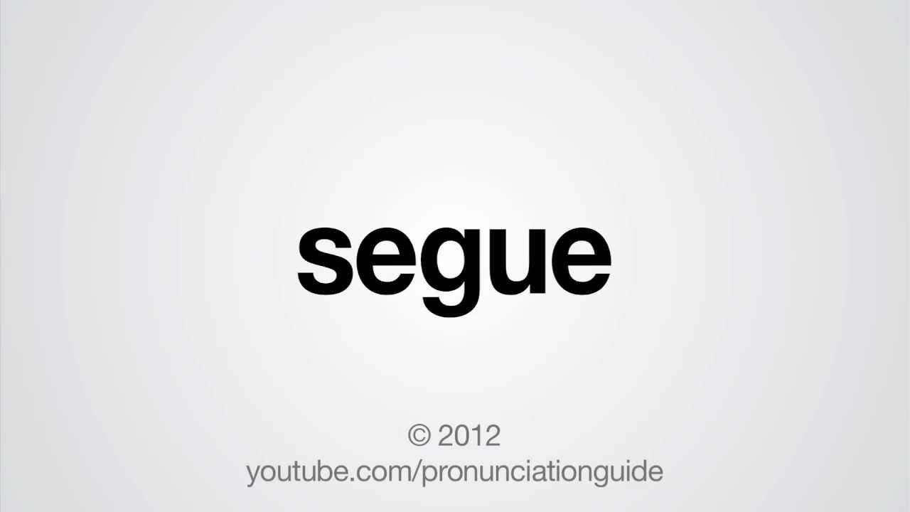 How to Pronounce Segue