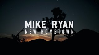 Download Mike Ryan  - New Hometown (Official Lyric Video) Mp3 and Videos