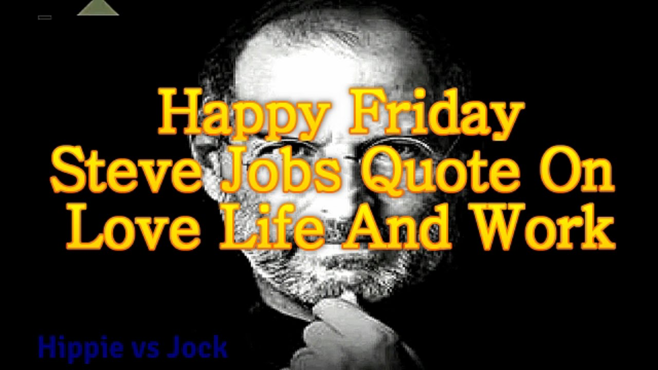 happy friday steve jobs inspirational quote on love life