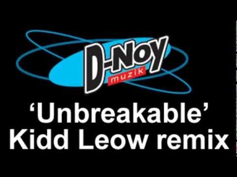 Dan D-Noy - Unbreakable (Kidd Leow remix)
