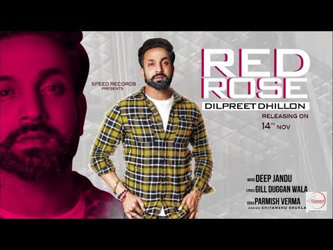 RED ROSE - (Full Song) | Dilpreet Dhillon - Parmish verma - deep Jandu | New Punjabi Song 2018
