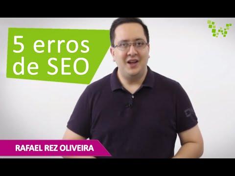 SEO: 5 erros básicos de SEO que 90% dos sites cometem!