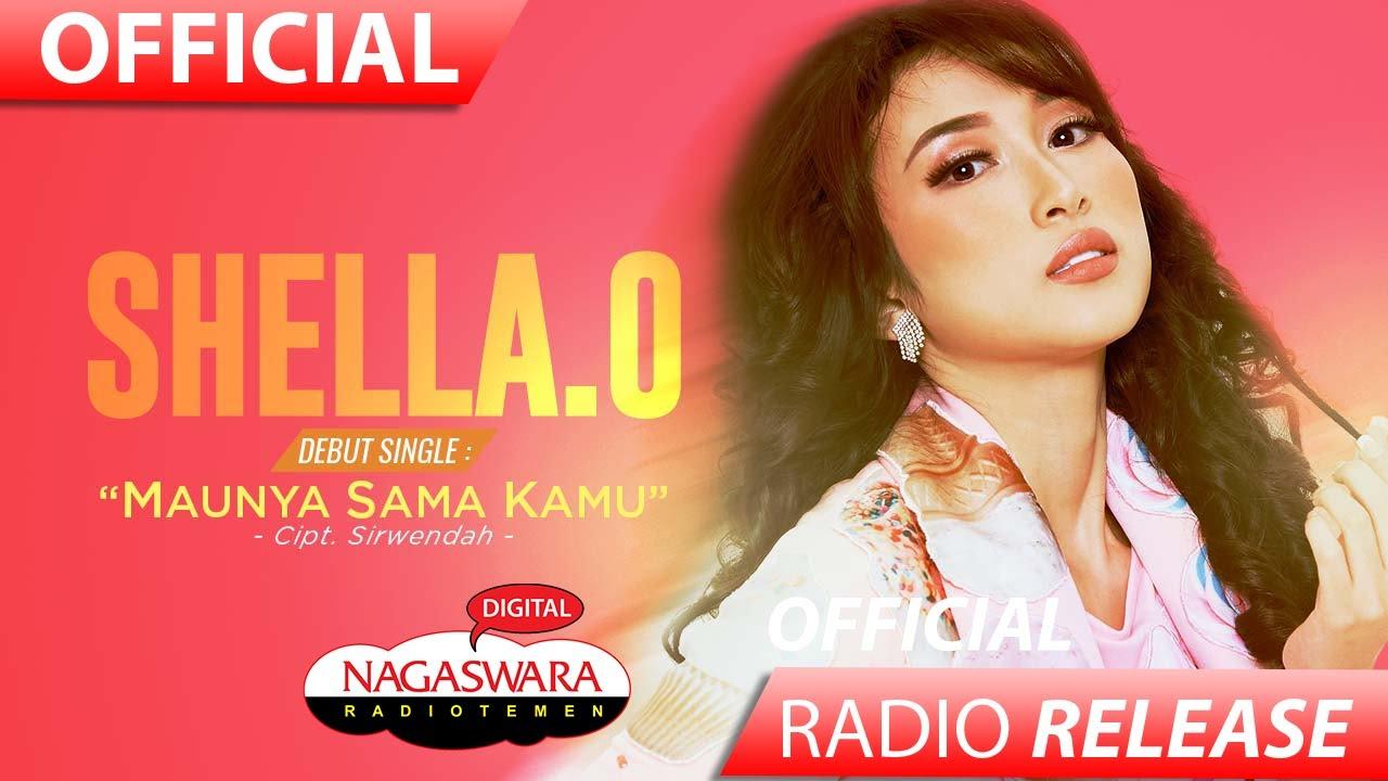 Shella O - Maunya Sama Kamu (Official Radio Release) NAGASWARA