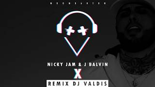 Nicky Jam X J. Balvin X EQUIS Remix Dj Valdis ..mp3