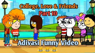 College, Love and friends -Part 10 | Adivasi funny video  | Adivasi comedy video | By Smithp