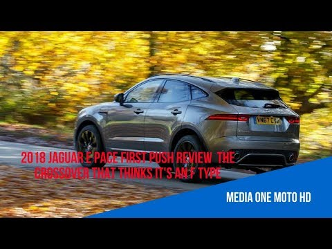 2018 Jaguar E Pace First Push Review  The crossover that thinks it's an F Type new