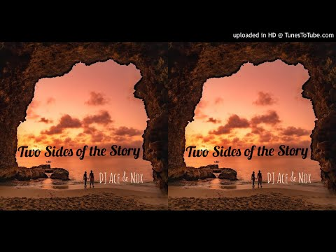 DJ Ace & Nox - Two Sides of the Story