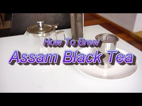 How To Brew Assam Tea (A Black Tea From India)