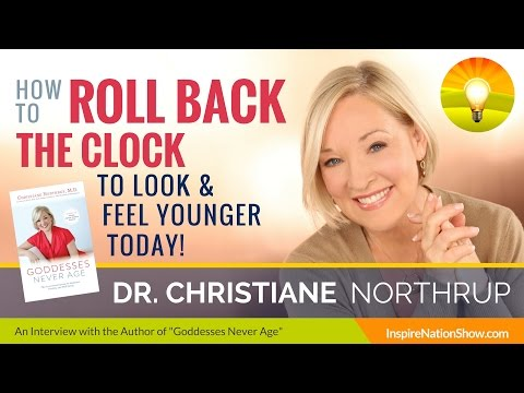 ★ Dr. Christiane Northrup: HOW TO LOOK & FEEL YOUNGER TODAY! (For Men too!) | Goddesses Never Age