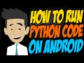 How to Run Python Code on Android