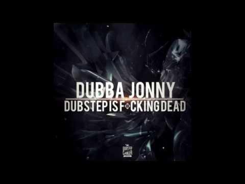 Dubba Jonny - Dubstep is Fucking Dead (HD)