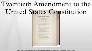 Twentieth Amendment to the United States Constitution