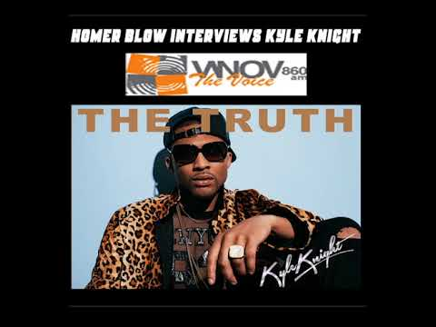 KYLE KNIGHT Interview with Homer Blow - WNOV 860AM/106.5FM (AUDIO ONLY)