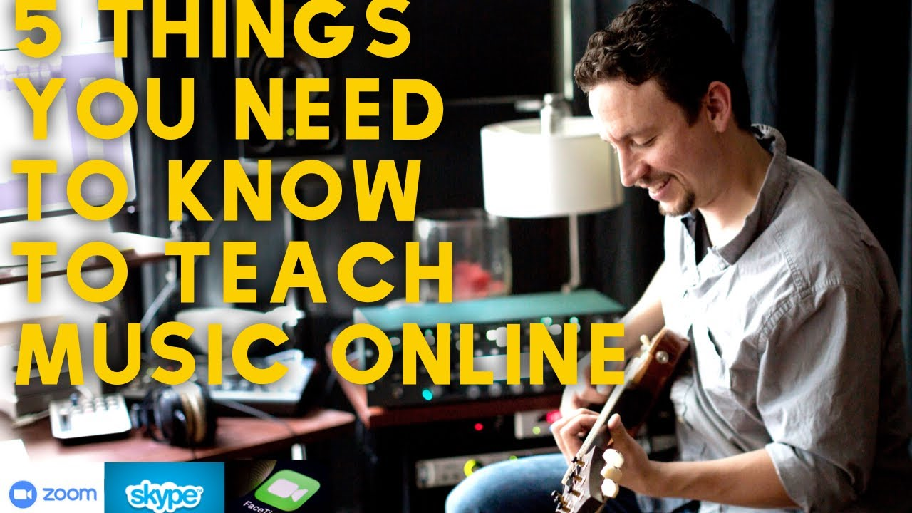 5 Things You Need To Know To Teach Music Lessons Online