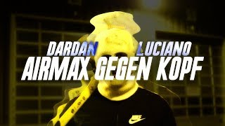 DARDAN X LUCIANO - AIRMAX GEGEN KOPF (prod. by Leryk)