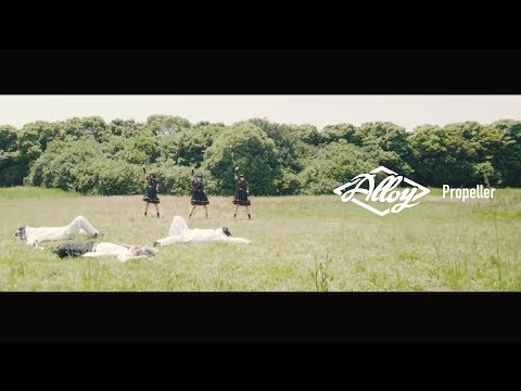 Alloy - Propeller [Official Music Video]