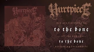HURTPIECE - TO THE BONE [SINGLE] (2019) SW EXCLUSIVE