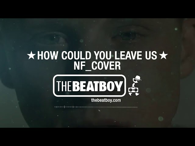 🔶NF How Could You Leave Us🔶 - Cover Hip hop Rap Beat Instrumental (Prod: THEBEATBOY)