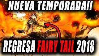 FAIRY TAIL HA REGRESADO!!!! NUEVA TEMPORADA ESTRENO OFICIAL 2018