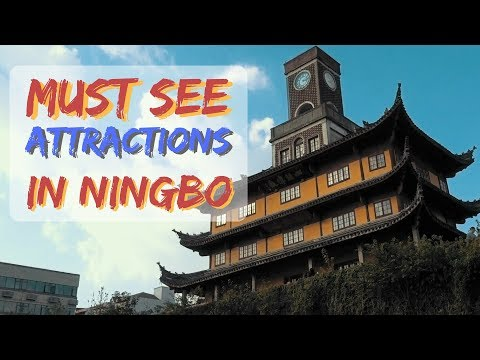 Must See attractions in Ningbo, China!