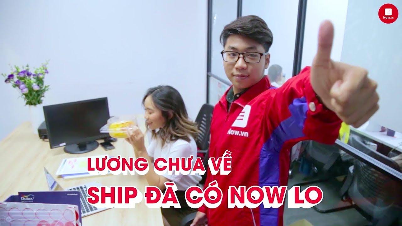 Lương Chưa Về – Ship đã có Now lo