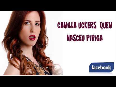 Camilla Uckers - Quem Nasceu Piriga