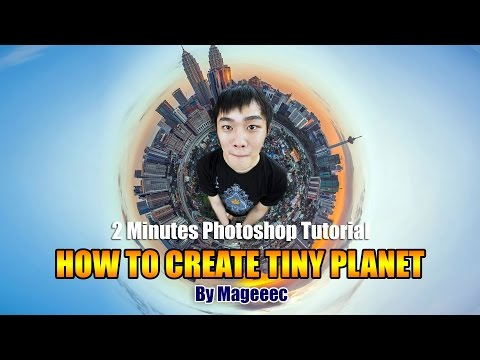 Tiny Planet 2 Minutes Photoshop Tutorial