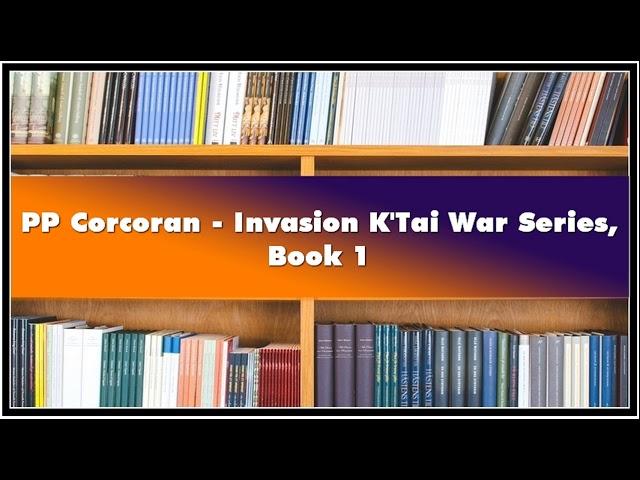 PP Corcoran Invasion KTai War Series Book 1 Audiobook