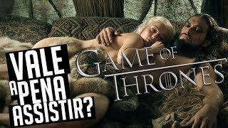 VALE A PENA ASSISTIR: GAME OF THRONES?!