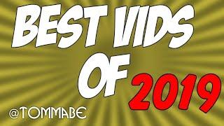 Best of 2019 Vids!