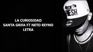 """La Curiosidad - Letra - Santa Grifa Ft Neto Reyno """"Soldados del reyno"""""""