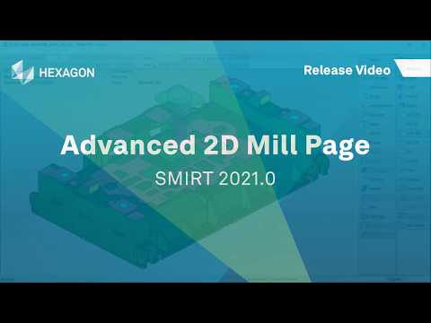 Advanced 2D Mill Page | SMIRT 2021.0