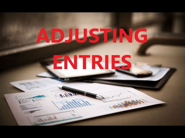 Adjusting Entries and the Adjusted Trial Balance