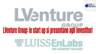 LVenture Group: le start up si presentano agli investitori