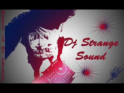Welcome to 2018 party house mixed by Dj Strange Sound