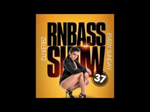 Ketibz #RNBASS SHOW 37