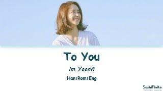 YoonA (윤아) X Lee Sangsoon (이상순) 'To You (너에게)' Lyrics Han|Rom|Eng