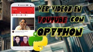 Como Ver videos y películas en Youtube con qpython para cualquier versión de Android