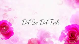 Dil se dil tak NEW FULL FEMALE Version song lyrics From Dil se dil tak colors TV