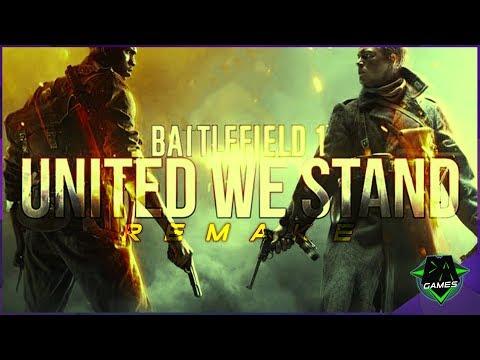 BATTLEFIELD 1 SONG (UNITED WE STAND) REMAKE | DAGames